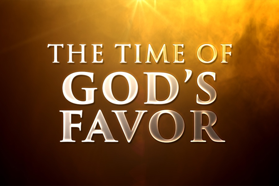 The Time of God's Favor – New Hope Christian Center